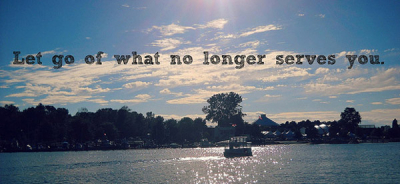let you of what no longer serves you